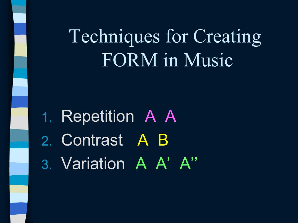 Techniques for Creating FORM in Music