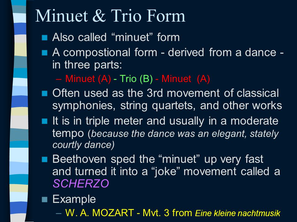 Minuet & Trio Form Also called minuet form
