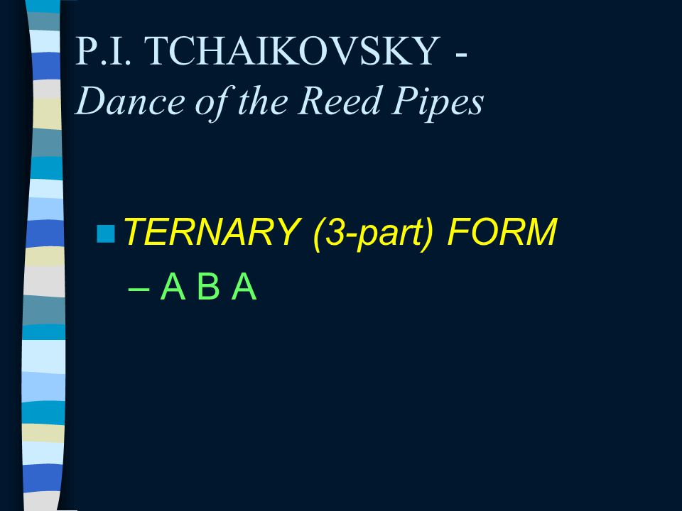 P.I. TCHAIKOVSKY - Dance of the Reed Pipes