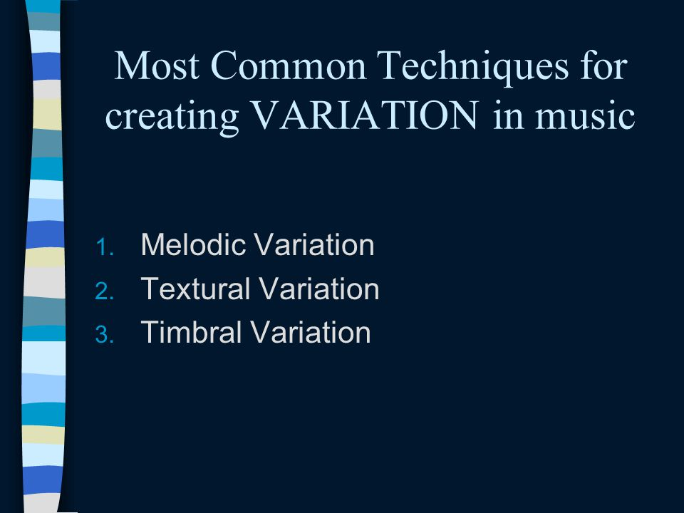 Most Common Techniques for creating VARIATION in music