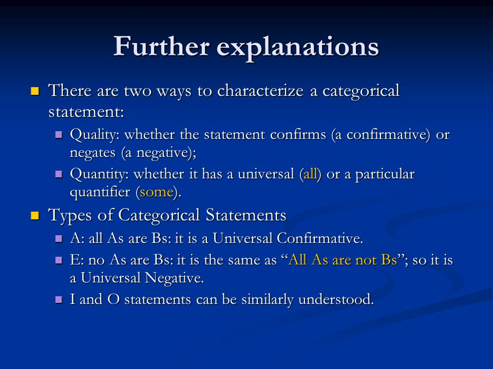 Further explanations There are two ways to characterize a categorical statement: