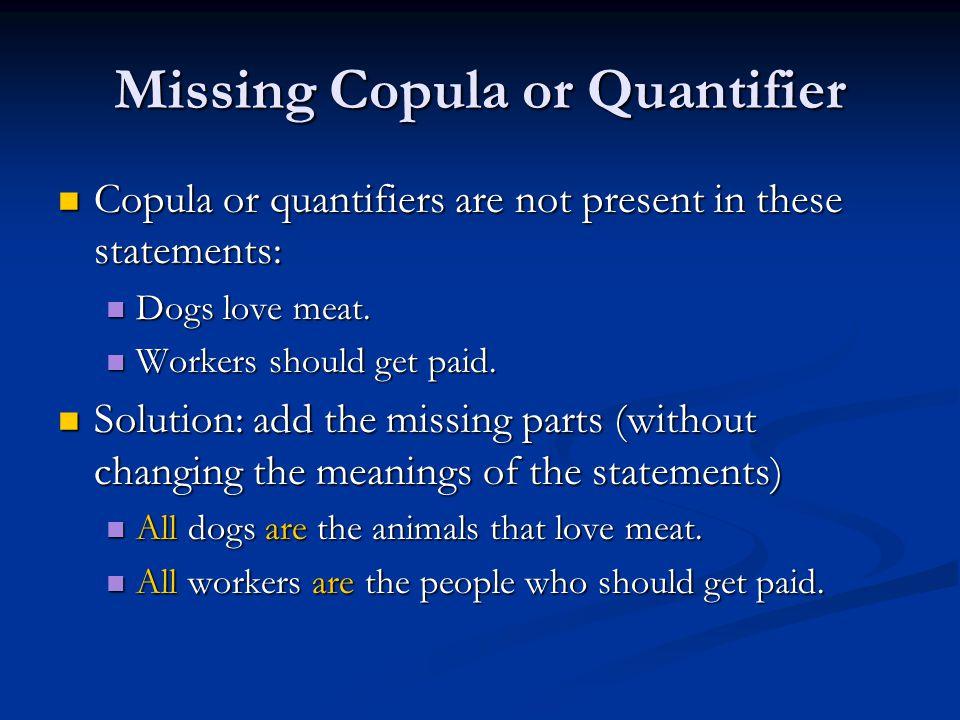 Missing Copula or Quantifier