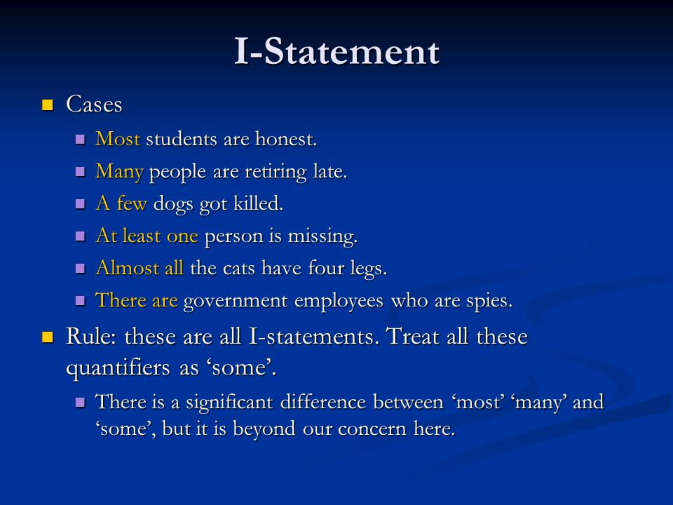 I-Statement Cases. Most students are honest. Many people are retiring late. A few dogs got killed.