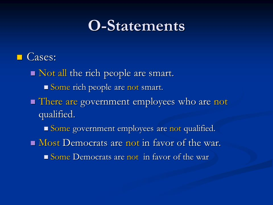 O-Statements Cases: Not all the rich people are smart.