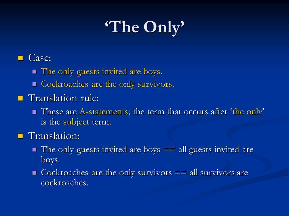 'The Only' Case: Translation rule: Translation: