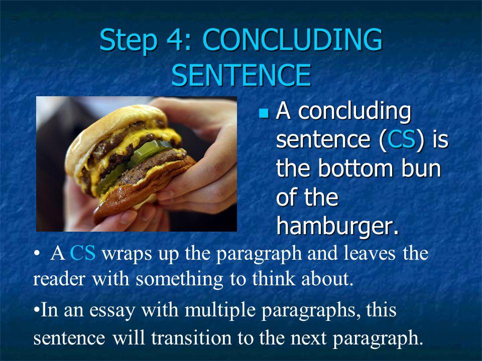Step 4: CONCLUDING SENTENCE