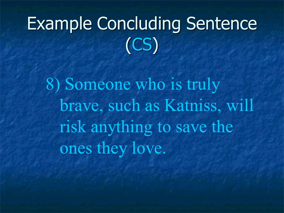 Example Concluding Sentence (CS)
