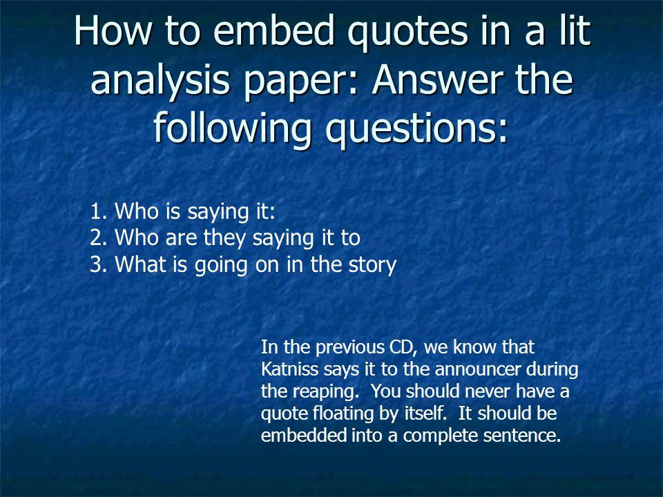 How to embed quotes in a lit analysis paper: Answer the following questions: