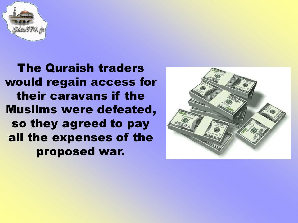 The Quraish traders would regain access for their caravans if the