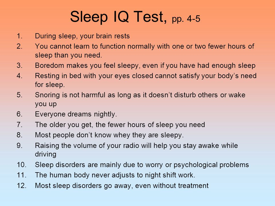 Sleep IQ Test, pp. 4-5 During sleep, your brain rests