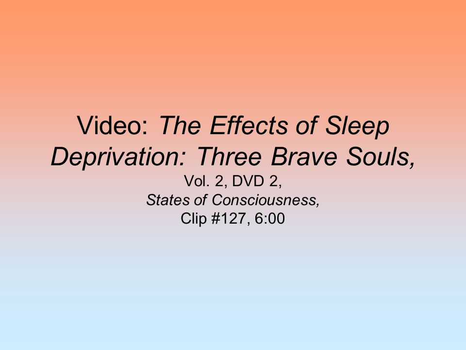 Video: The Effects of Sleep Deprivation: Three Brave Souls, Vol