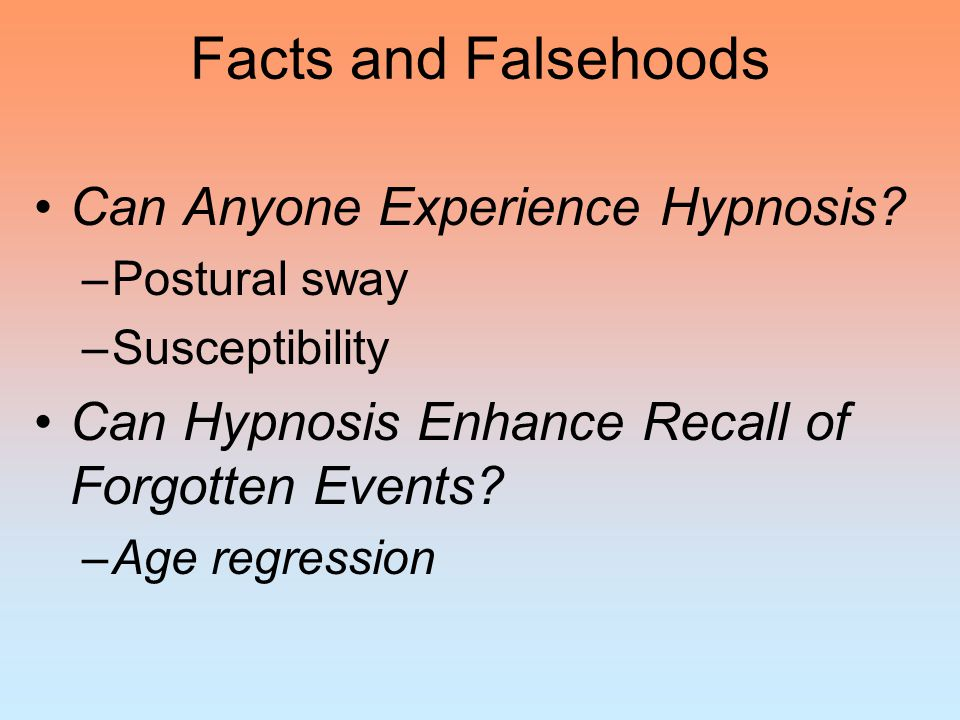 Facts and Falsehoods Can Anyone Experience Hypnosis