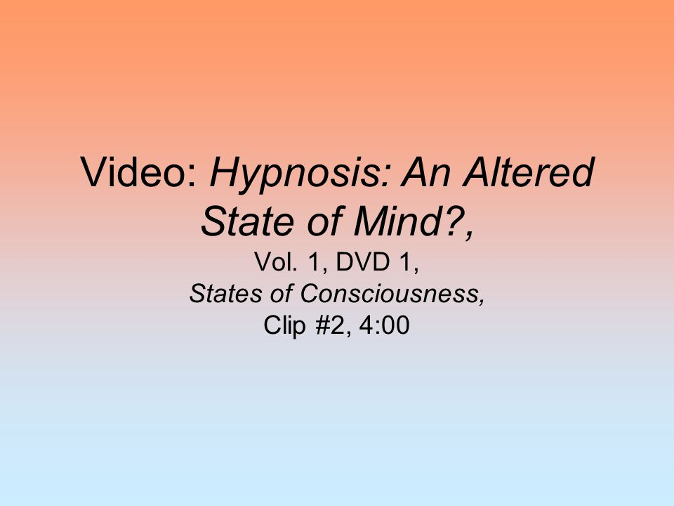 Video: Hypnosis: An Altered State of Mind. , Vol