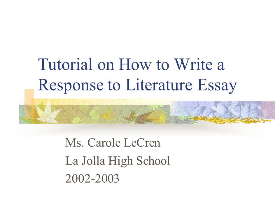 tutorial on how to write a response to literature essay ppt  tutorial on how to write a response to literature essay