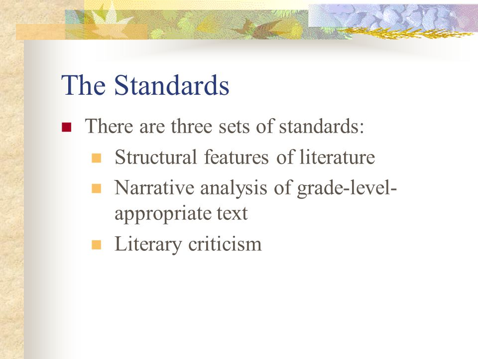 The Standards There are three sets of standards: