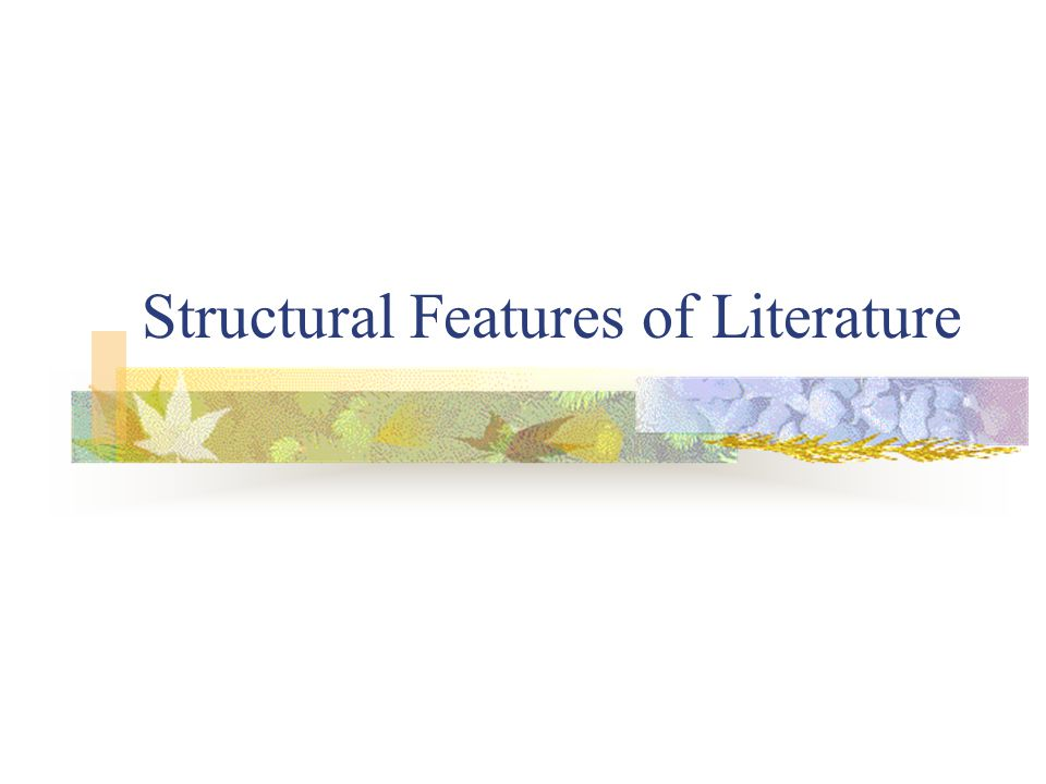 Structural Features of Literature