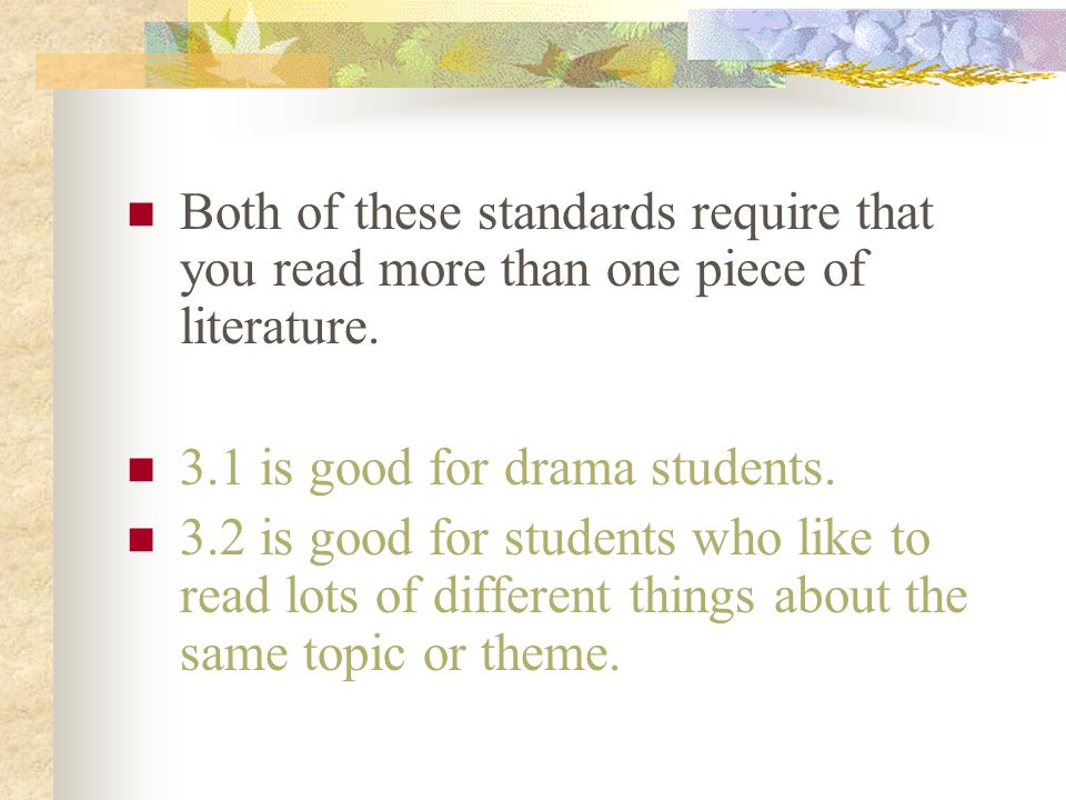 Both of these standards require that you read more than one piece of literature.