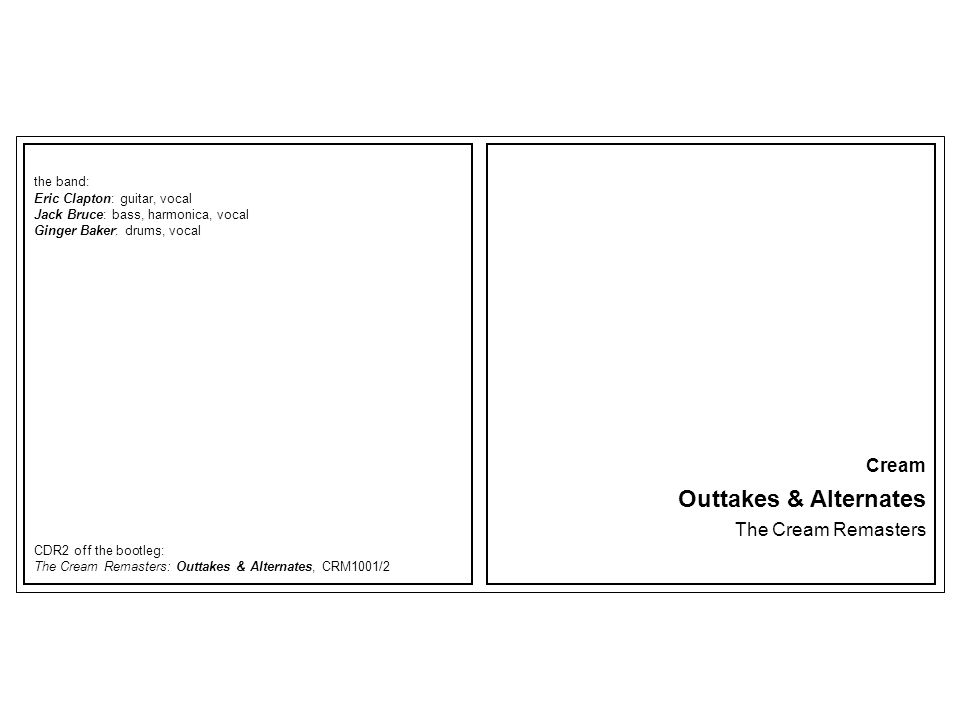 Outtakes & Alternates Cream The Cream Remasters the band: