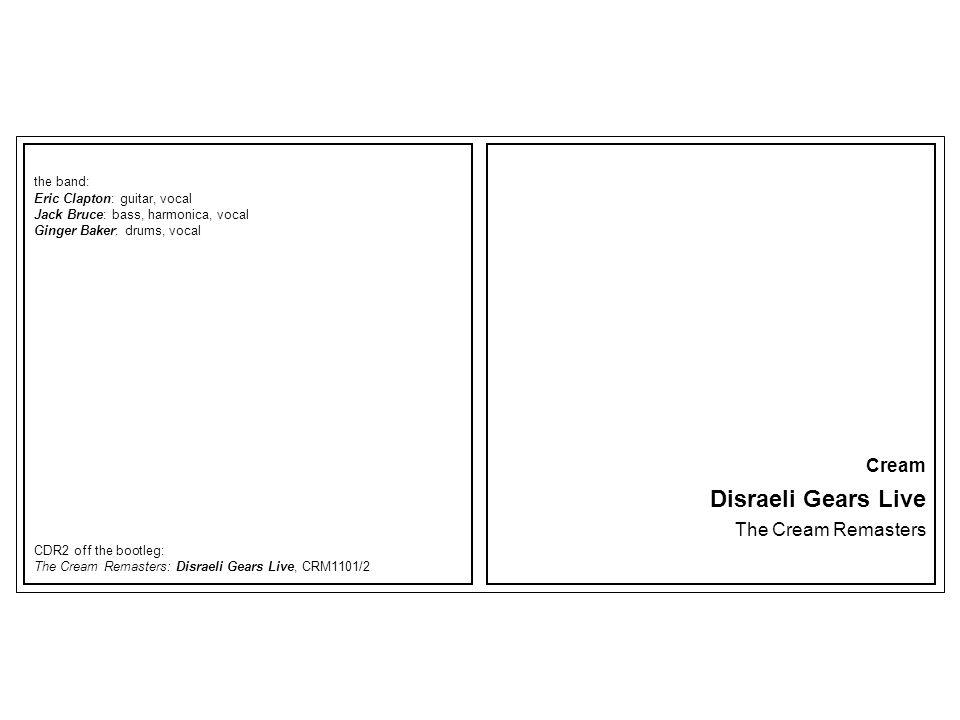 Disraeli Gears Live Cream The Cream Remasters the band: