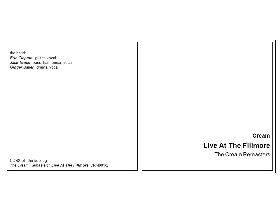 Live At The Fillmore Cream The Cream Remasters the band: