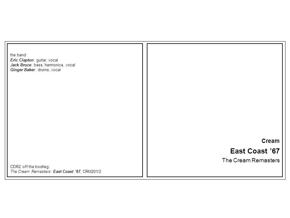 East Coast '67 Cream The Cream Remasters the band: