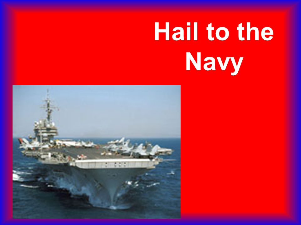 Hail to the Navy
