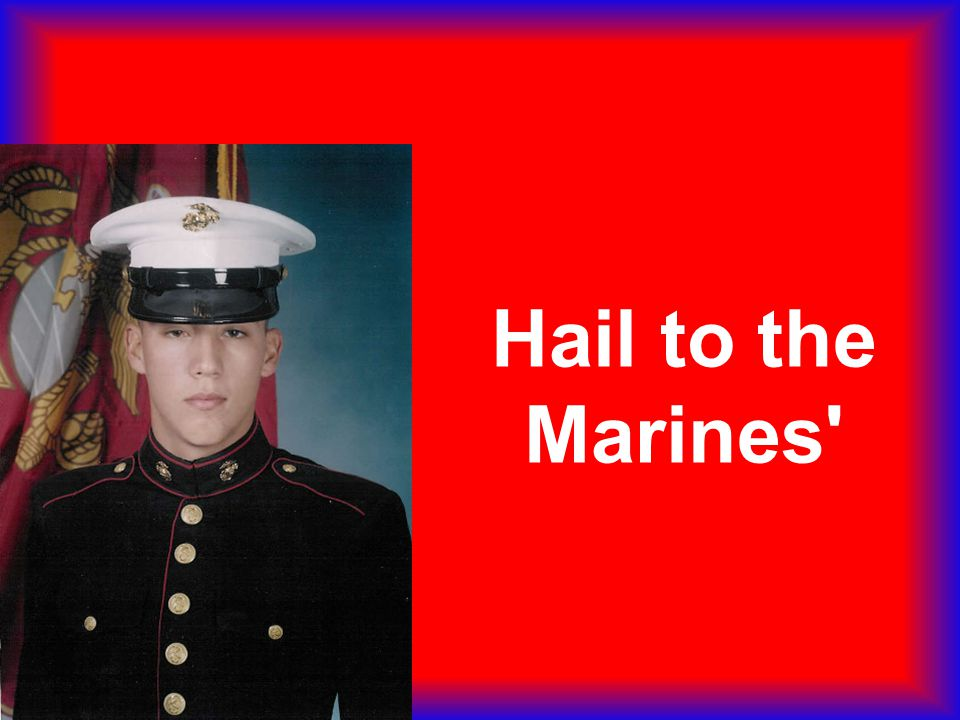 Hail to the Marines