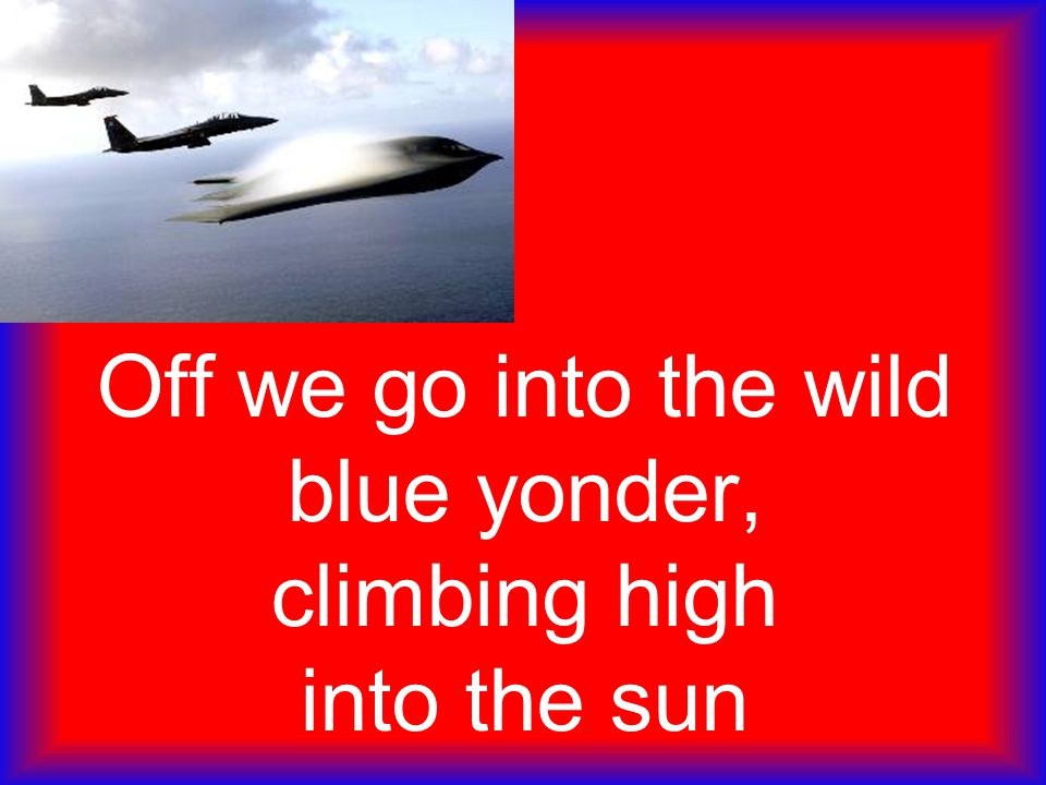 Off we go into the wild blue yonder, climbing high into the sun