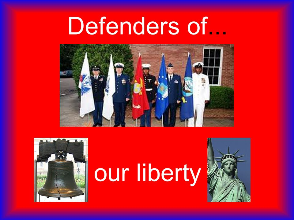 Defenders of... our liberty