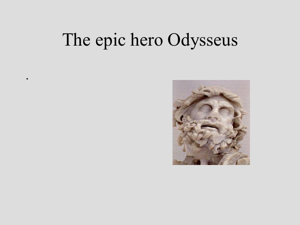 The epic hero Odysseus .