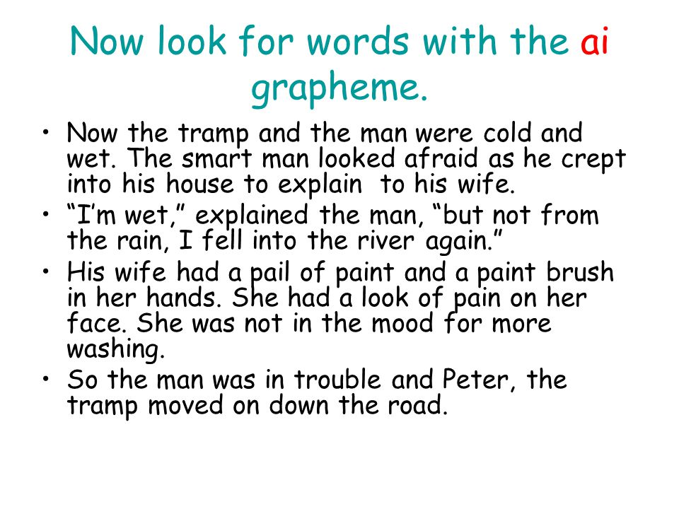 Now look for words with the ai grapheme.