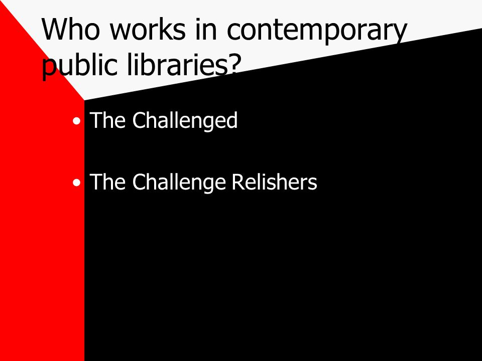 Who works in contemporary public libraries