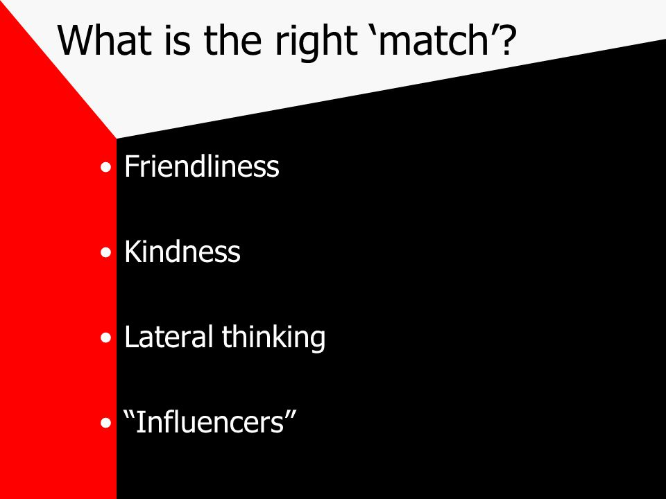 What is the right 'match'