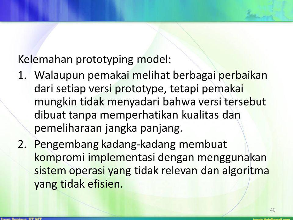 Kelemahan prototyping model: