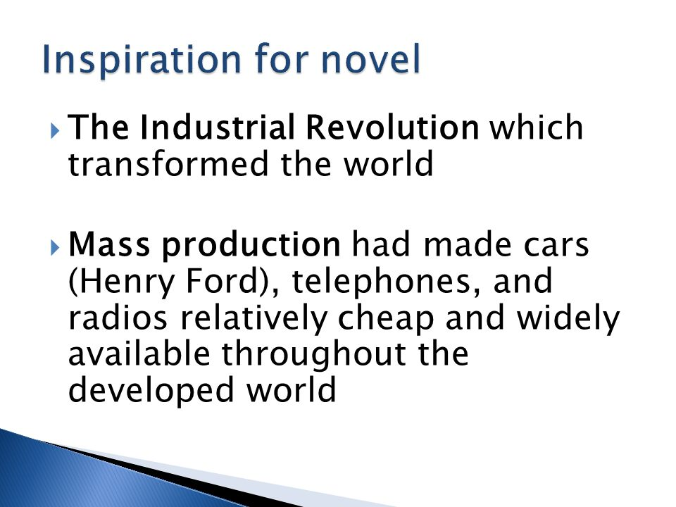 Inspiration for novel The Industrial Revolution which transformed the world.