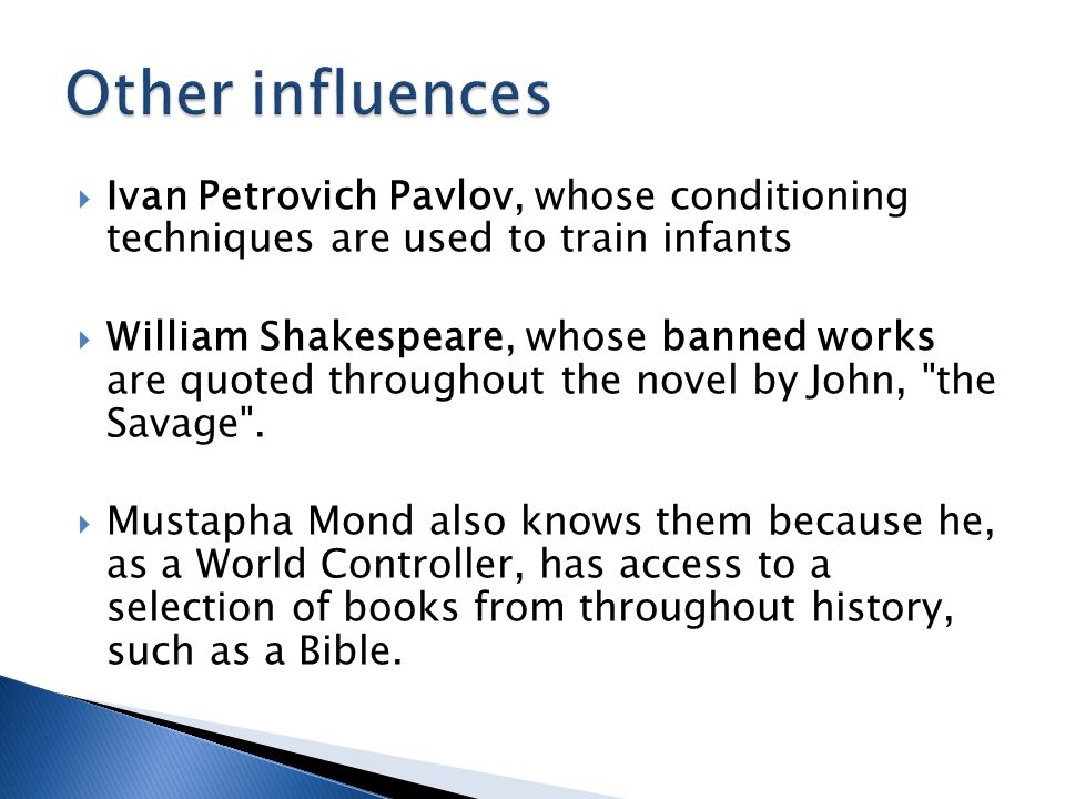 Other influences Ivan Petrovich Pavlov, whose conditioning techniques are used to train infants.