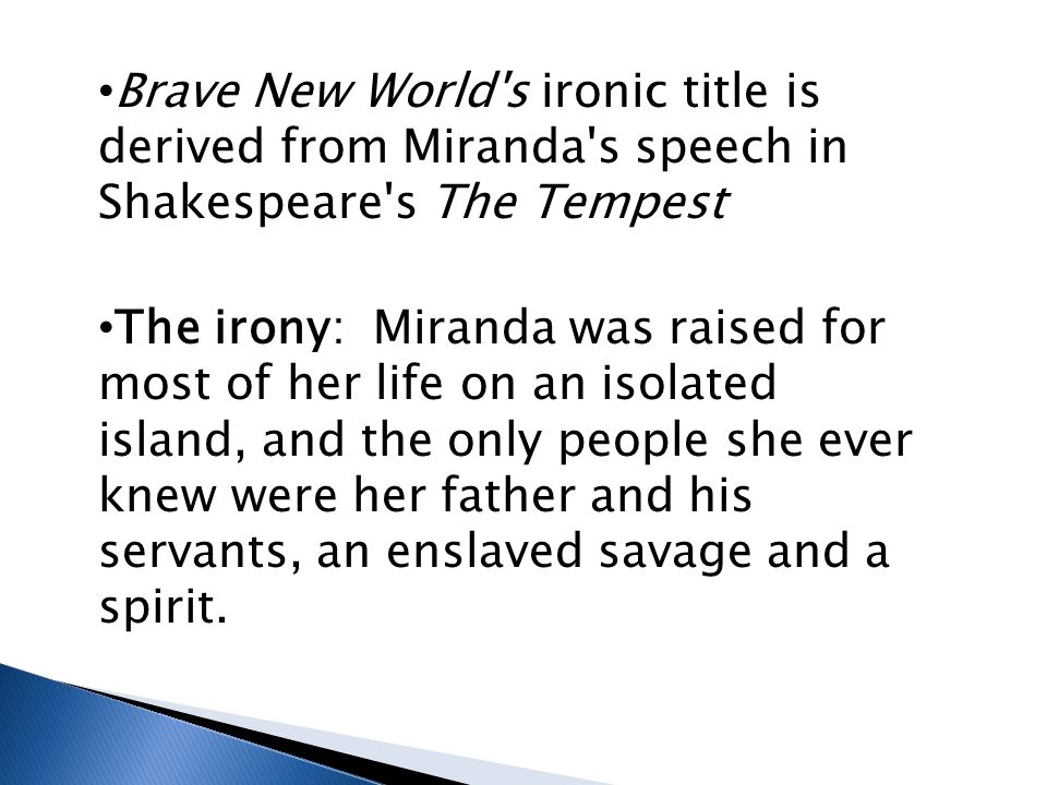 Brave New World s ironic title is derived from Miranda s speech in Shakespeare s The Tempest