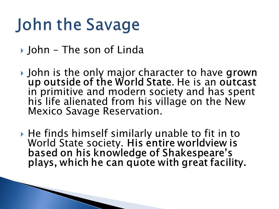 John the Savage John - The son of Linda