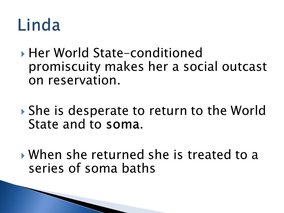 Linda Her World State–conditioned promiscuity makes her a social outcast on reservation.