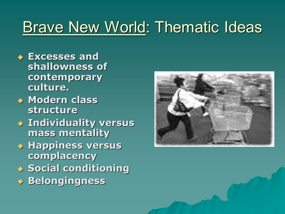 Brave New World: Thematic Ideas