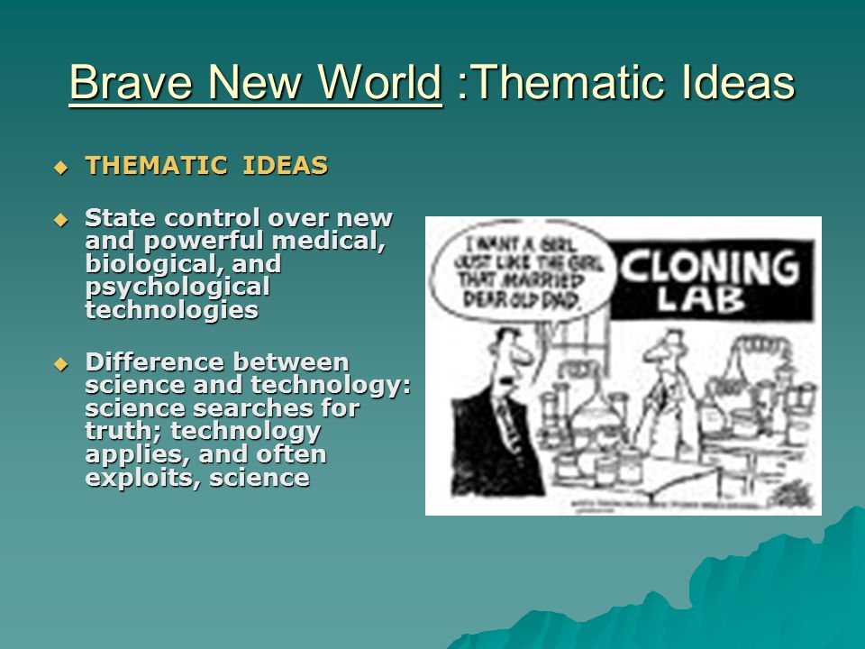 Brave New World :Thematic Ideas