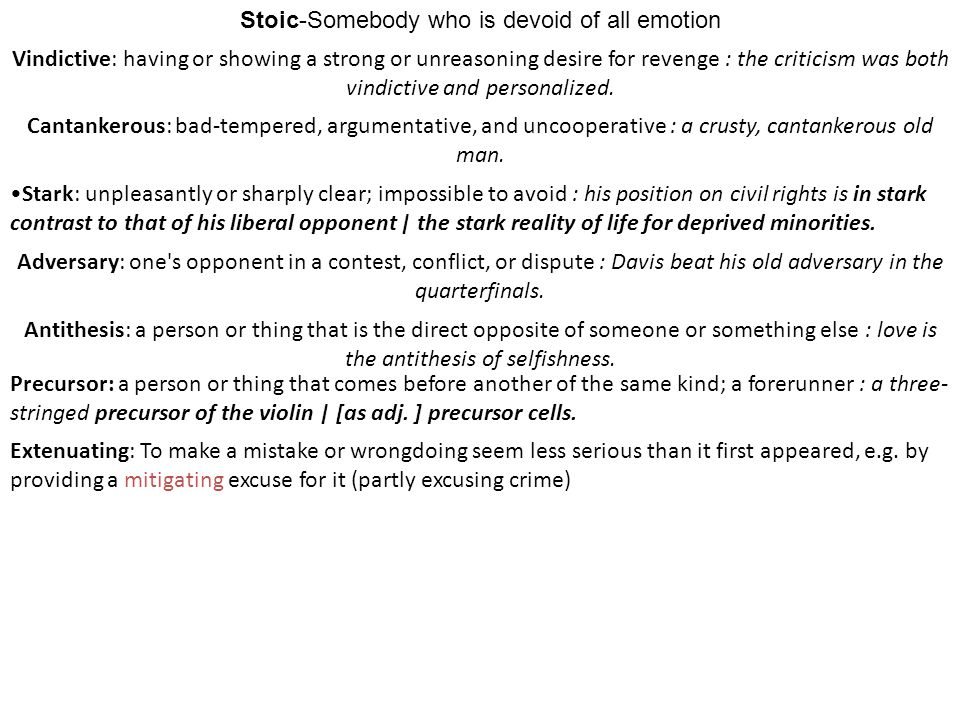 Stoic-Somebody who is devoid of all emotion