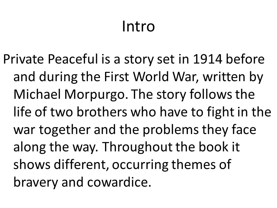 "private peaceful bravery cowardice Private peaceful bravery cowardice uk essays 23 mar 2015 private peaceful""  is a story of two brothers who always look out for each of the authors and do not."