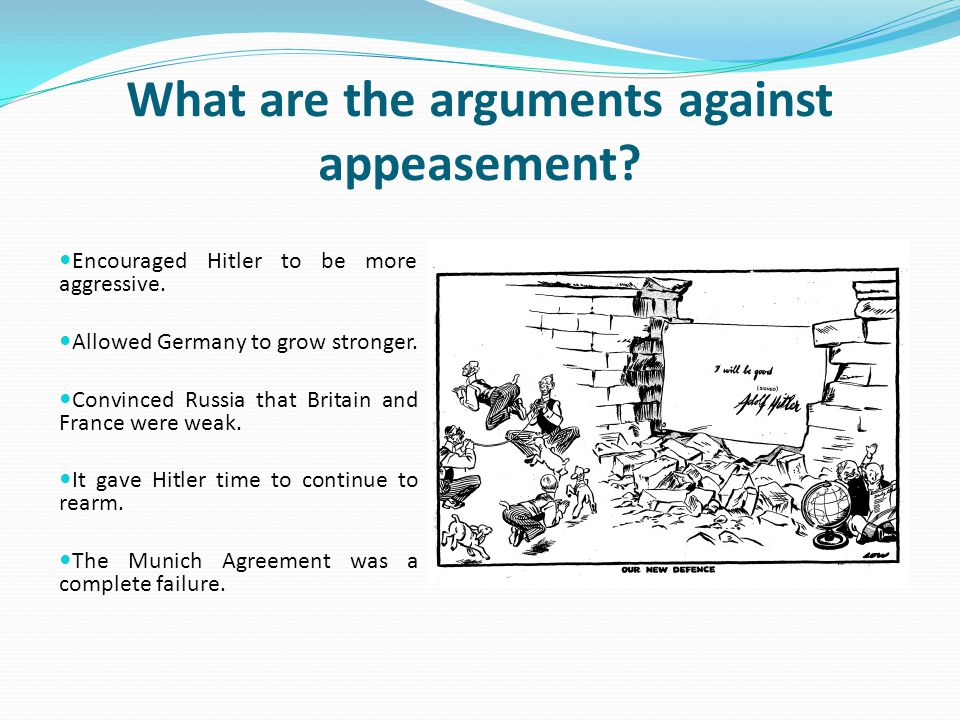 What are the arguments against appeasement