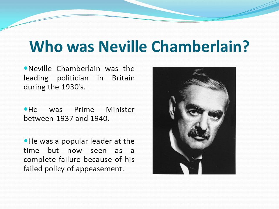 Who was Neville Chamberlain