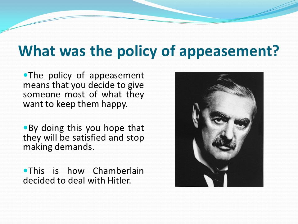 What was the policy of appeasement