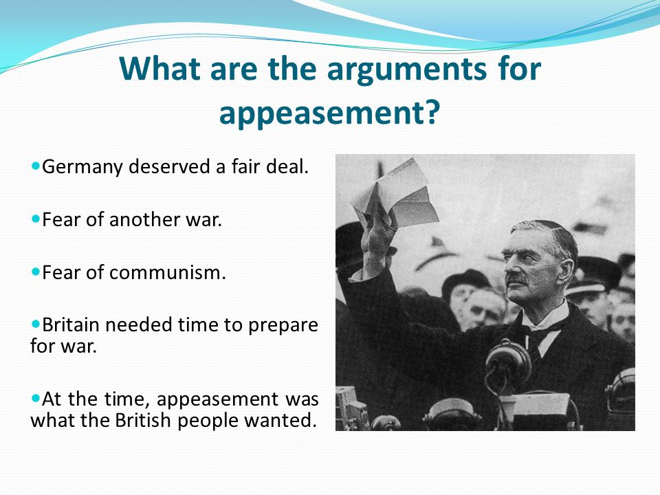 What are the arguments for appeasement