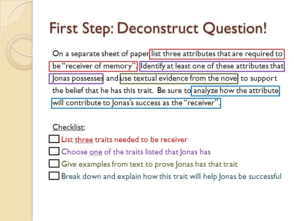First Step: Deconstruct Question!