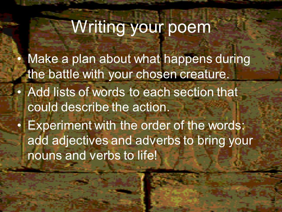 Writing your poem Make a plan about what happens during the battle with your chosen creature.