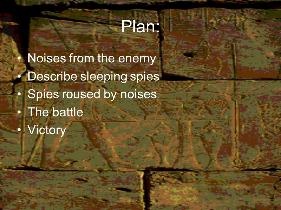 Plan: Noises from the enemy Describe sleeping spies